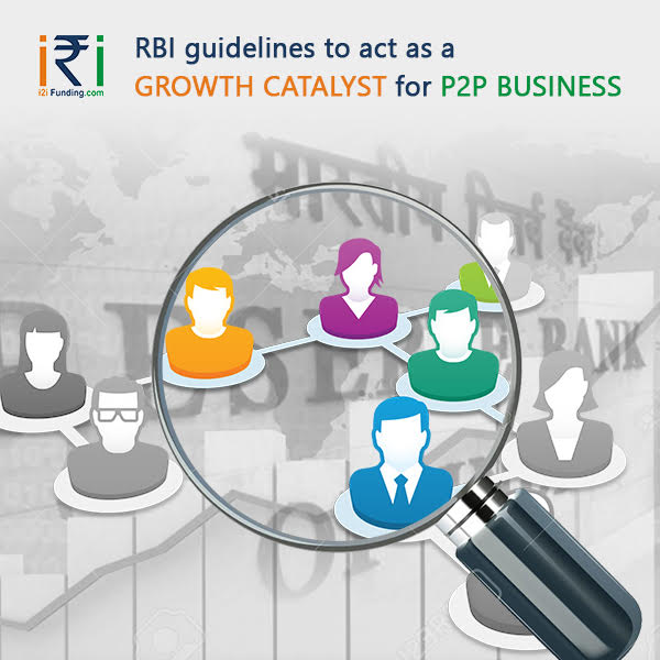 RBI Guidelines to act as a growth catalyst for P2P Business -