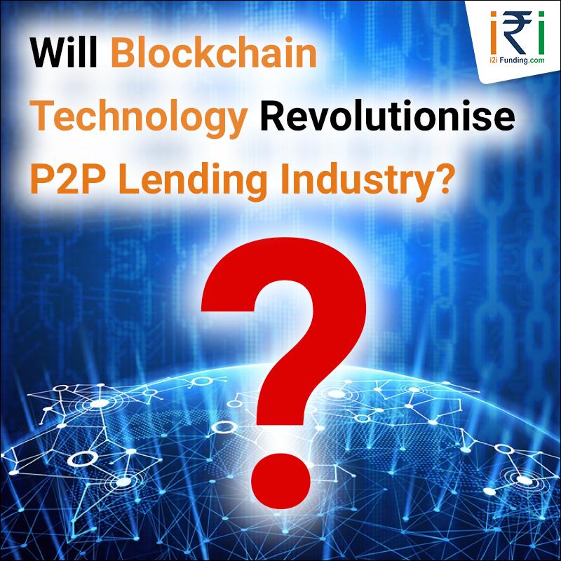 Will Blockchain Technology Revolutionise P2P Lending Industry?