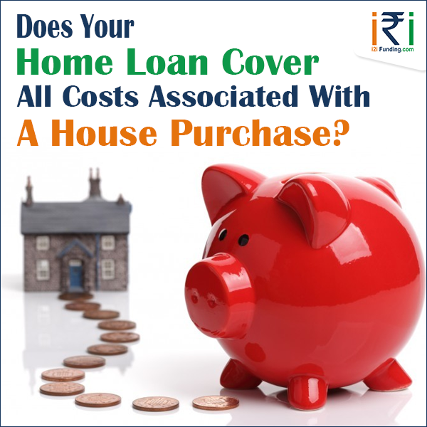 Does Your Home Loan Cover All Costs Associated With A House Purchase?